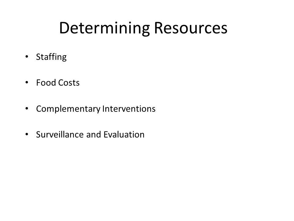 Determining Resources Staffing Food Costs Complementary Interventions Surveillance and Evaluation