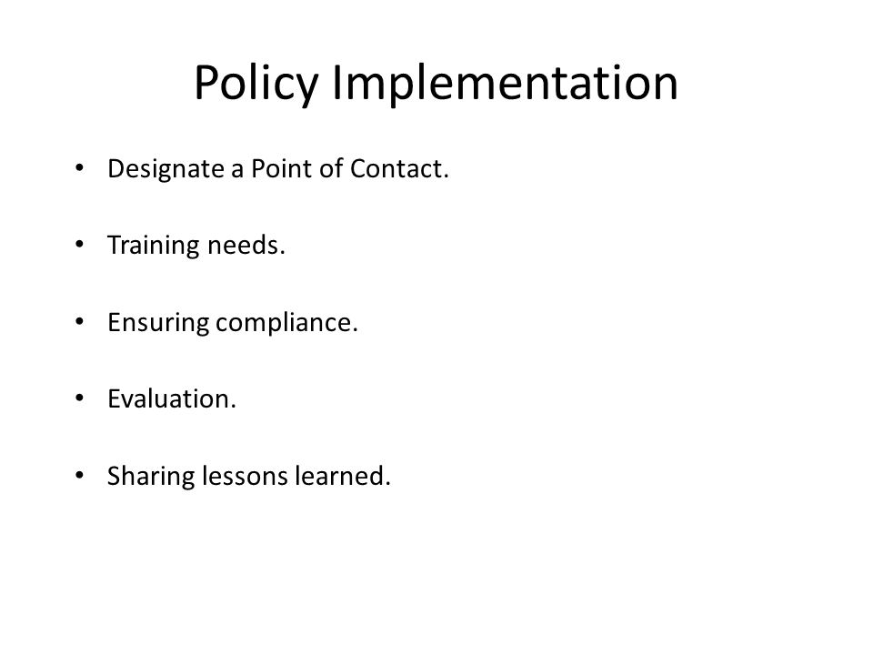 Policy Implementation Designate a Point of Contact.