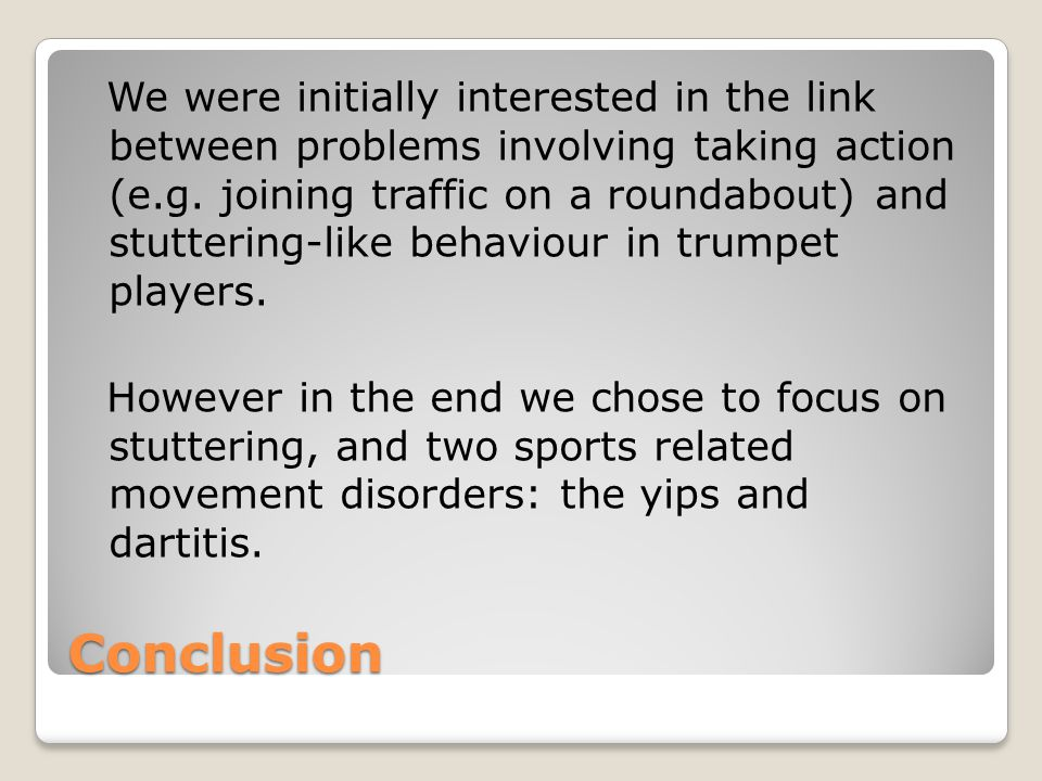 Conclusion We were initially interested in the link between problems involving taking action (e.g.