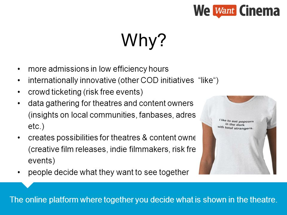 """Why? more admissions in low efficiency hours internationally innovative (other COD initiatives """"like"""") crowd ticketing (risk free events) data gatheri"""