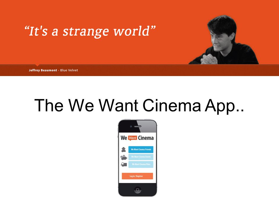 The We Want Cinema App..