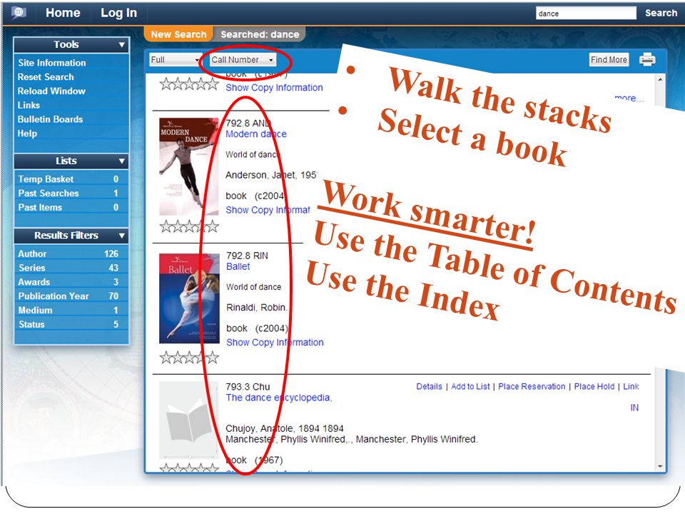 Basic search results Walk the stacks Select a book Work smarter.