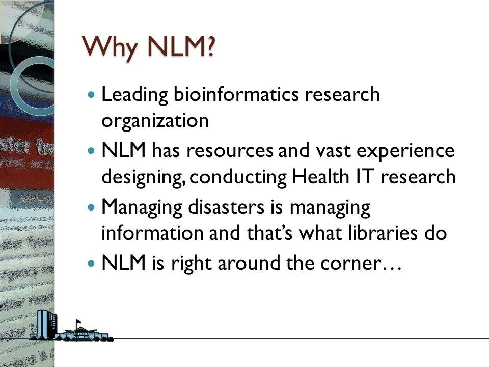 Why NLM.