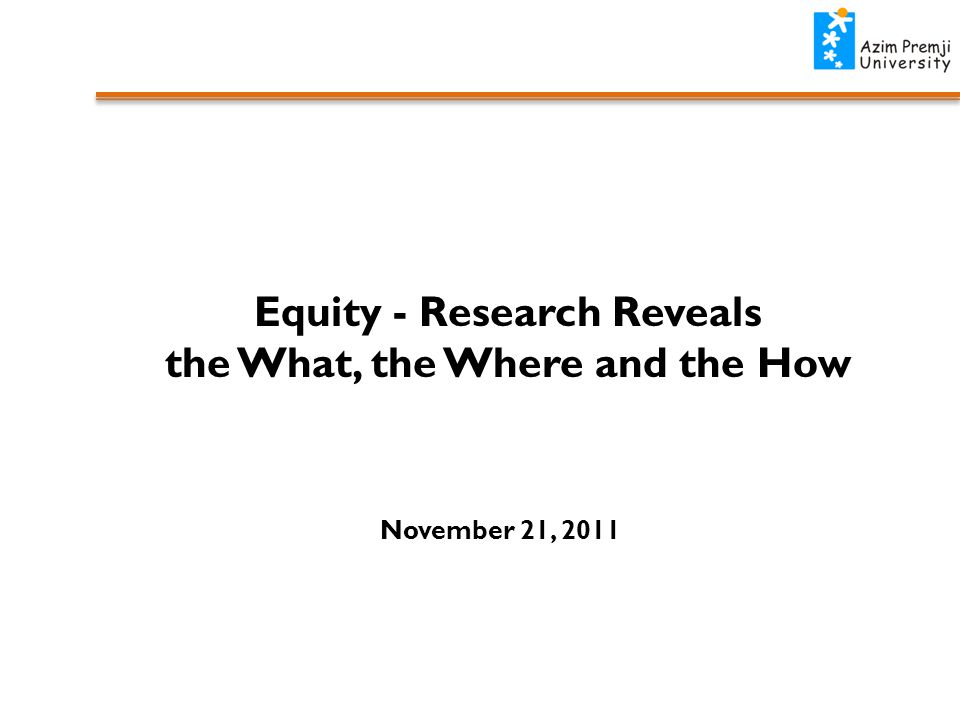 Equity - Research Reveals the What, the Where and the How November 21, 2011