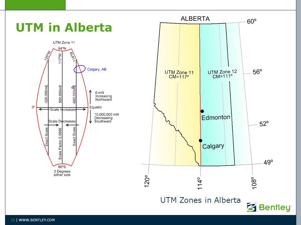 UTM in Alberta 26 | WWW.BENTLEY.COM UTM Zones in Alberta