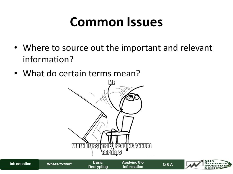 Common Issues Where to source out the important and relevant information.