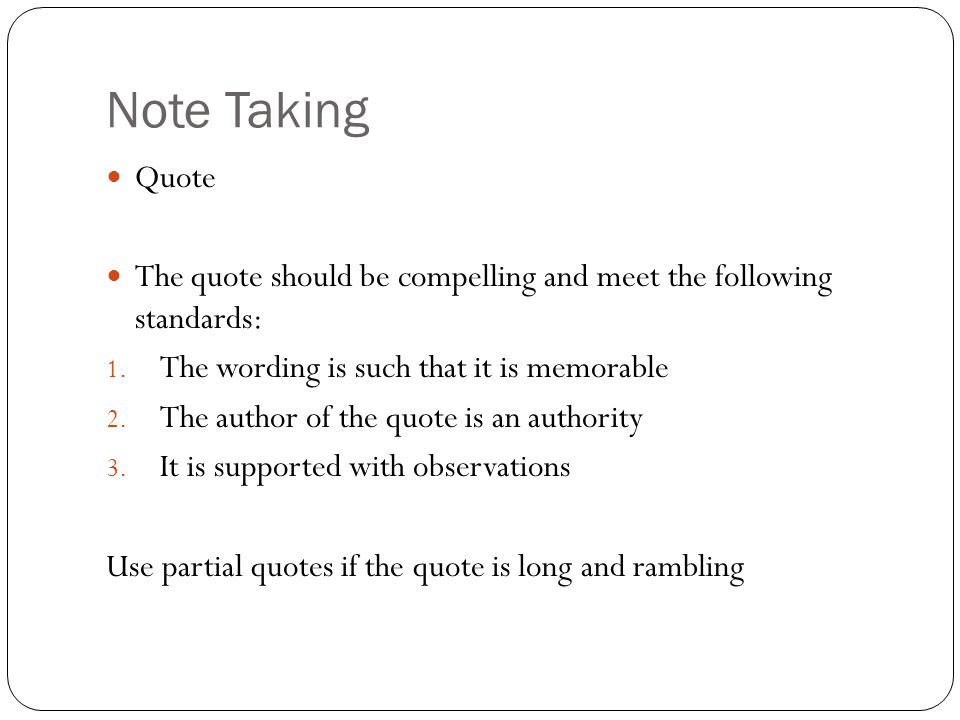 Note Taking Quote The quote should be compelling and meet the following standards: 1.