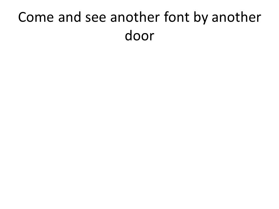Come and see another font by another door