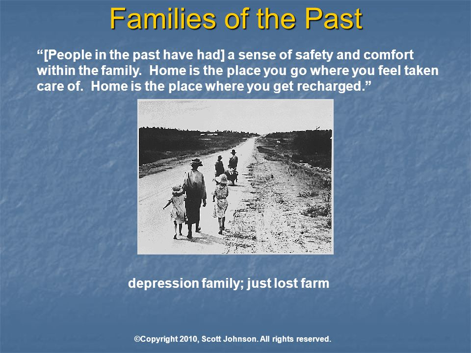 Families of the Past [People in the past have had] a sense of safety and comfort within the family.