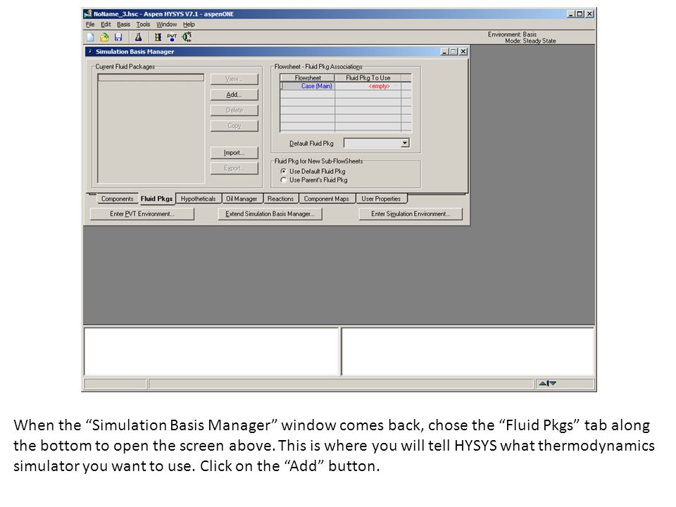 When the Simulation Basis Manager window comes back, chose the Fluid Pkgs tab along the bottom to open the screen above.
