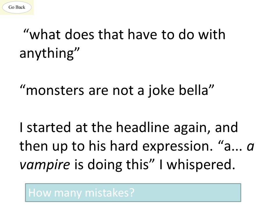 what does that have to do with anything monsters are not a joke bella I started at the headline again, and then up to his hard expression.