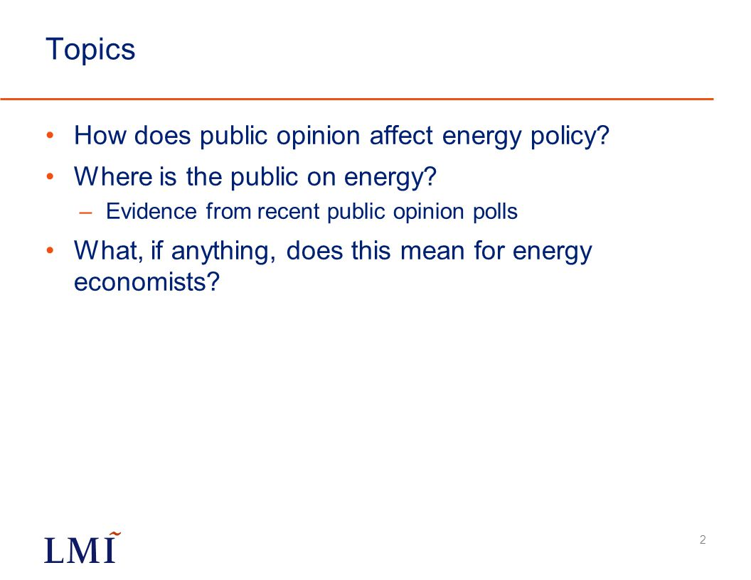 Topics How does public opinion affect energy policy.