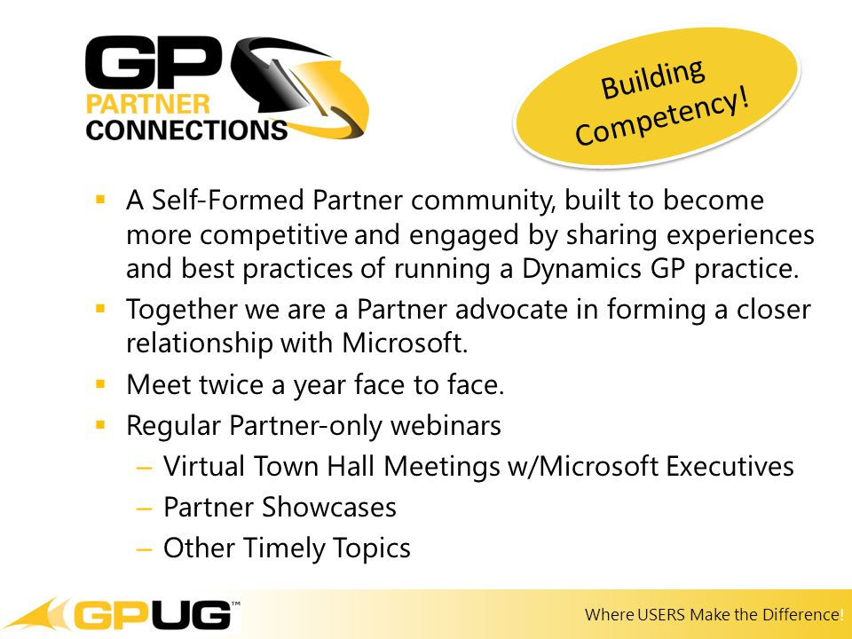 Where USERS Make the Difference!  A Self-Formed Partner community, built to become more competitive and engaged by sharing experiences and best pract