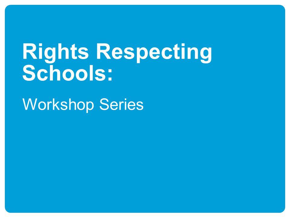Rights Respecting Schools: Workshop Series