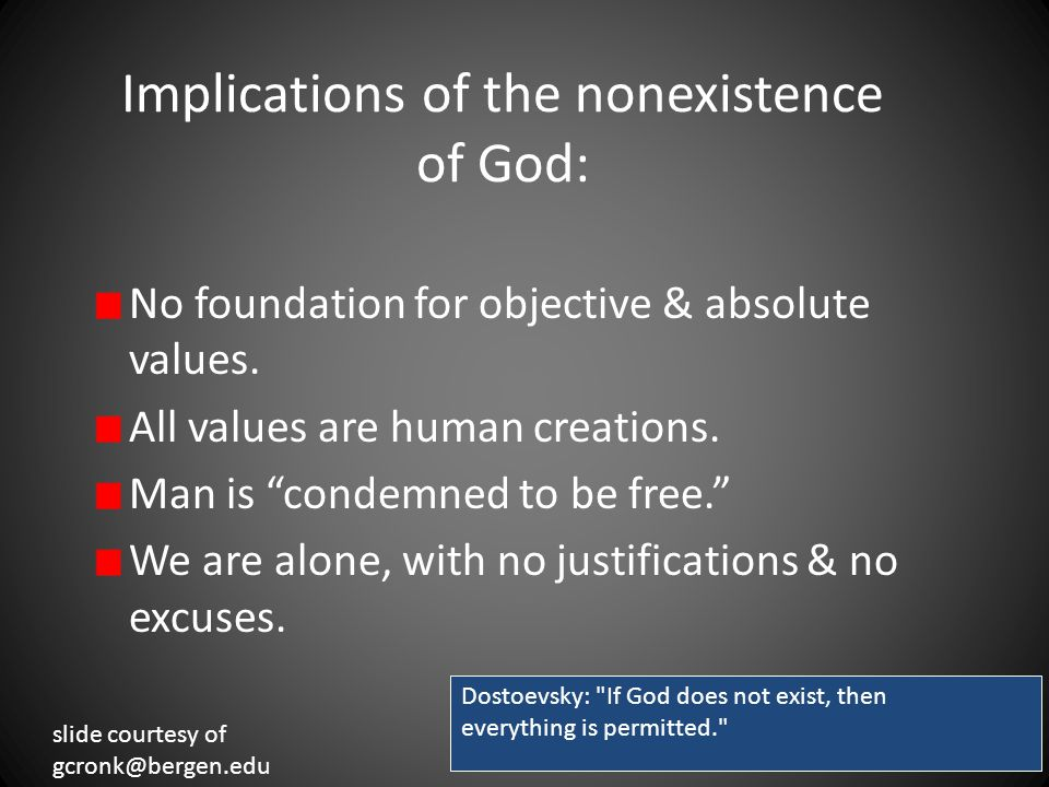 Implications of the nonexistence of God: No foundation for objective & absolute values.