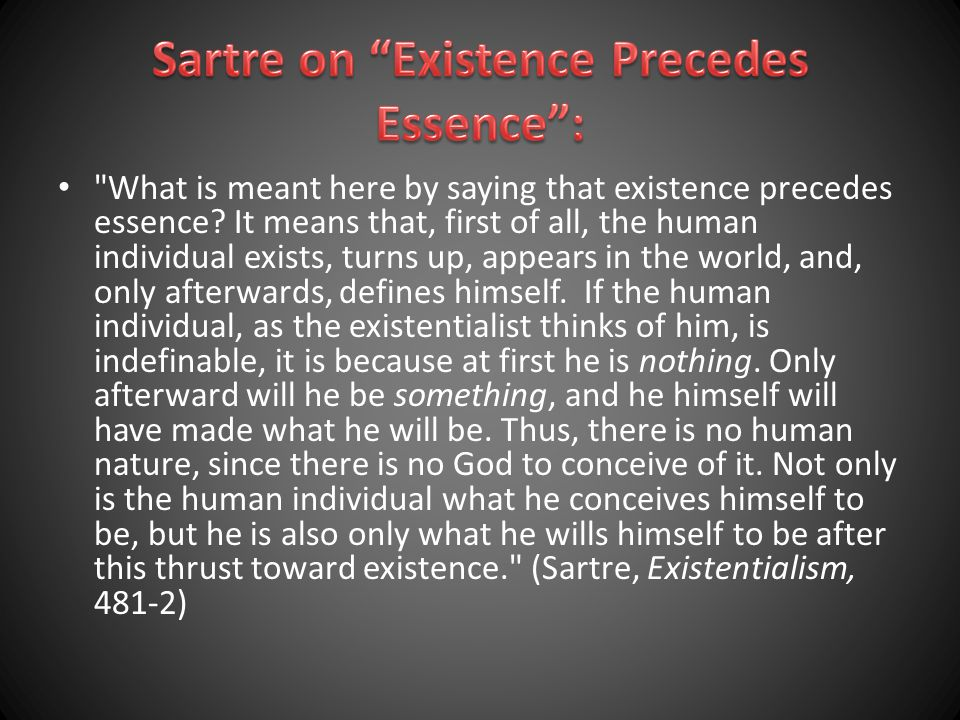 What is meant here by saying that existence precedes essence.