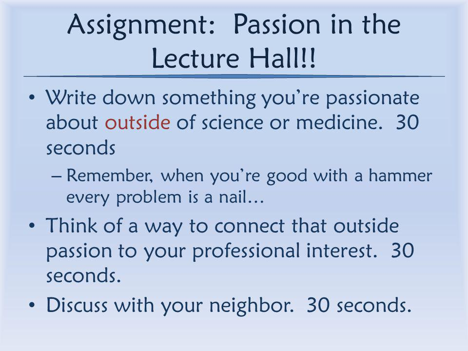Assignment: Passion in the Lecture Hall!.