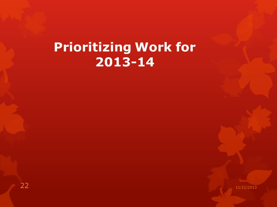 Prioritizing Work for /12/2013