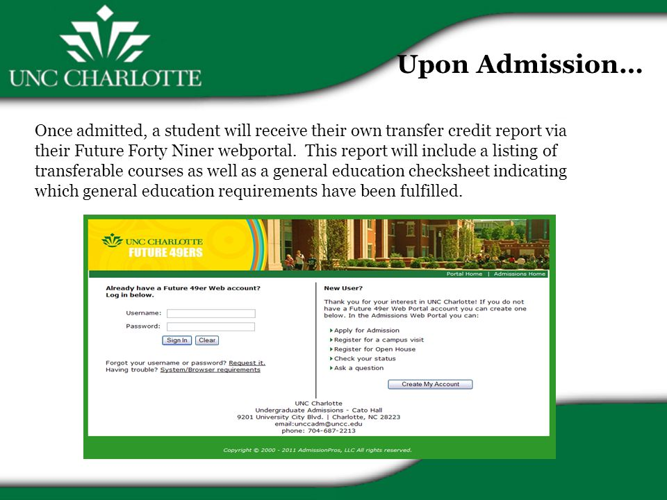 Once admitted, a student will receive their own transfer credit report via their Future Forty Niner webportal.