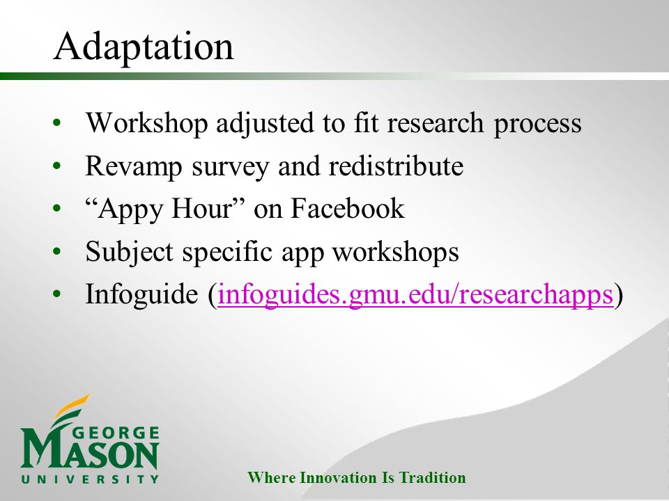 "Where Innovation Is Tradition Adaptation Workshop adjusted to fit research process Revamp survey and redistribute ""Appy Hour"" on Facebook Subject spec"