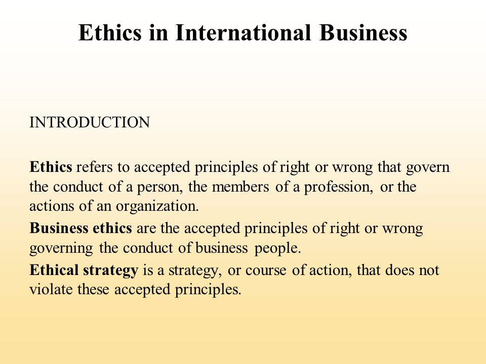 Ethics in international Business The causes of unethical behavior