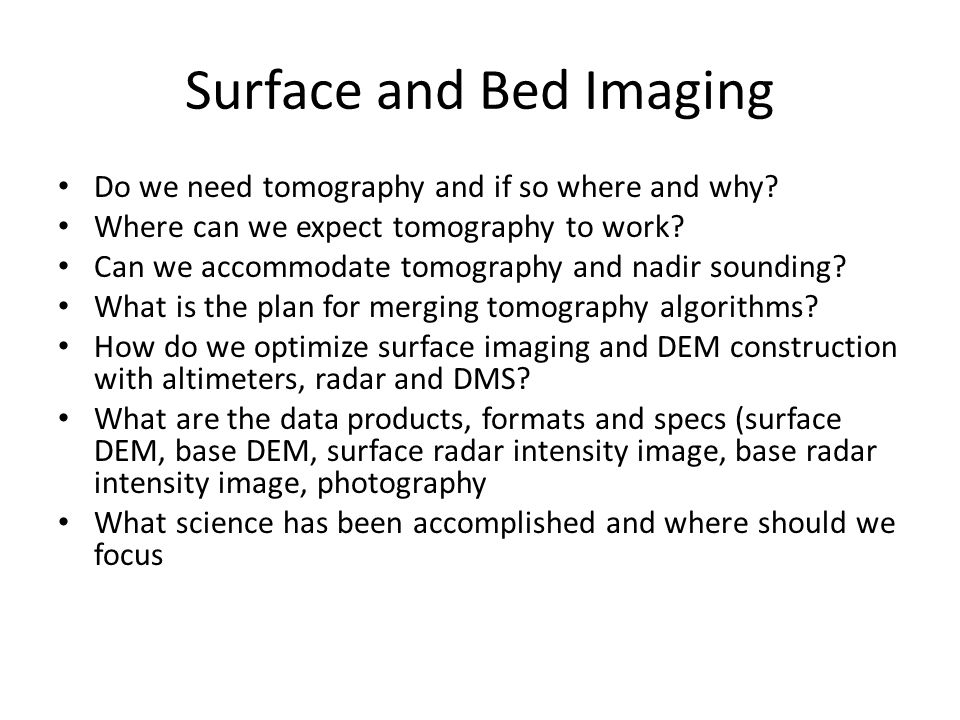 Surface and Bed Imaging Do we need tomography and if so where and why.