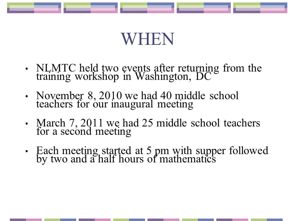 WHEN NLMTC held two events after returning from the training workshop in Washington, DC November 8, 2010 we had 40 middle school teachers for our inau