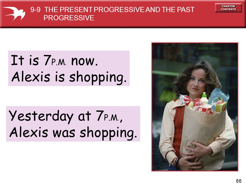 66 It is 7 P.M.now. Alexis is shopping.
