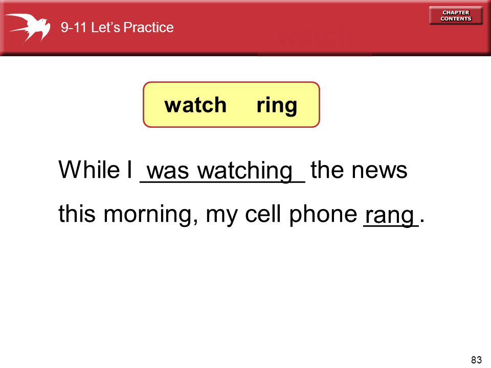 83 While I ____________ the news this morning, my cell phone ____.