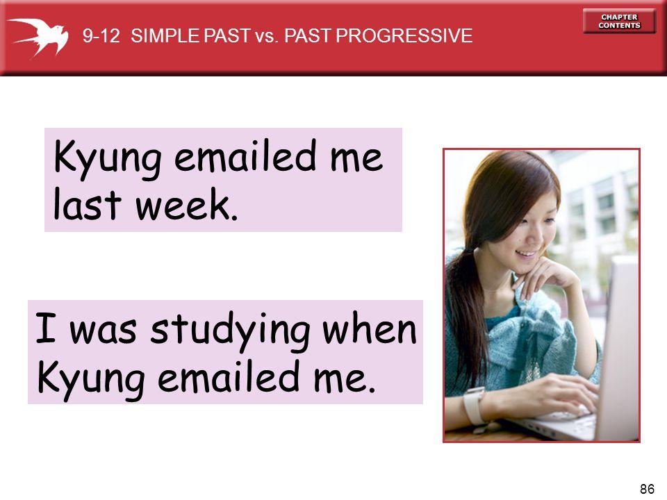 86 Kyung emailed me last week.9-12 SIMPLE PAST vs.
