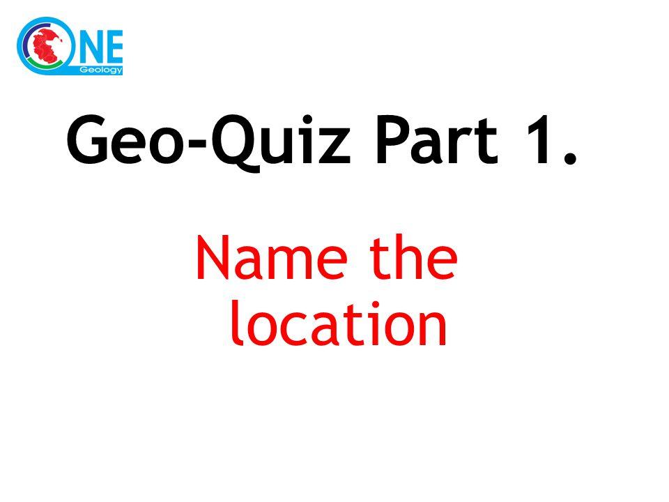 Name the location Geo-Quiz Part 1.