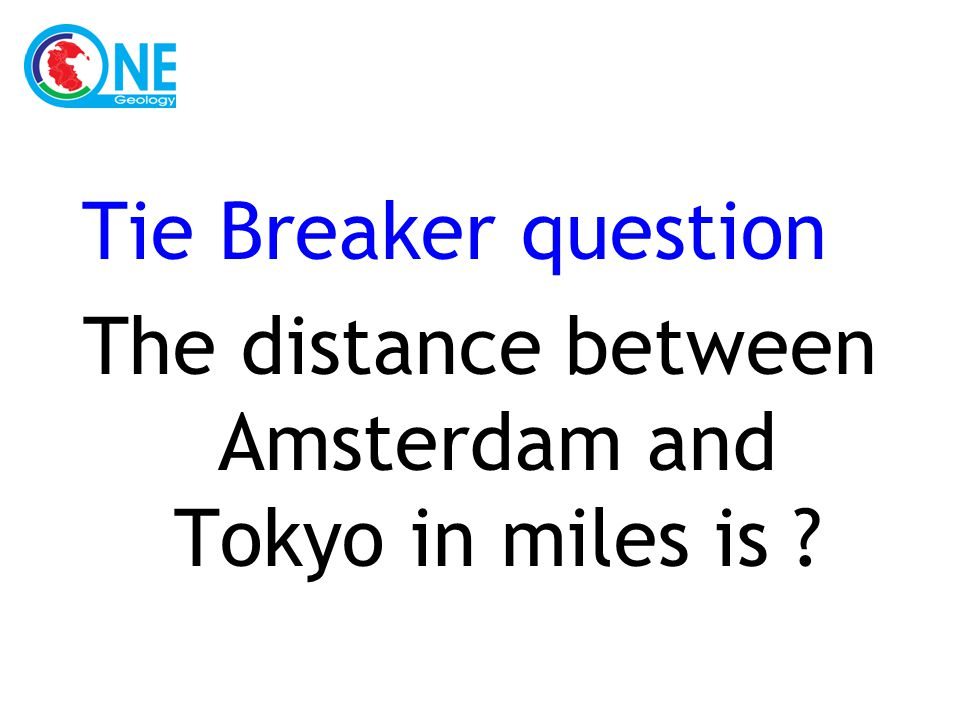 Tie Breaker question The distance between Amsterdam and Tokyo in miles is ?