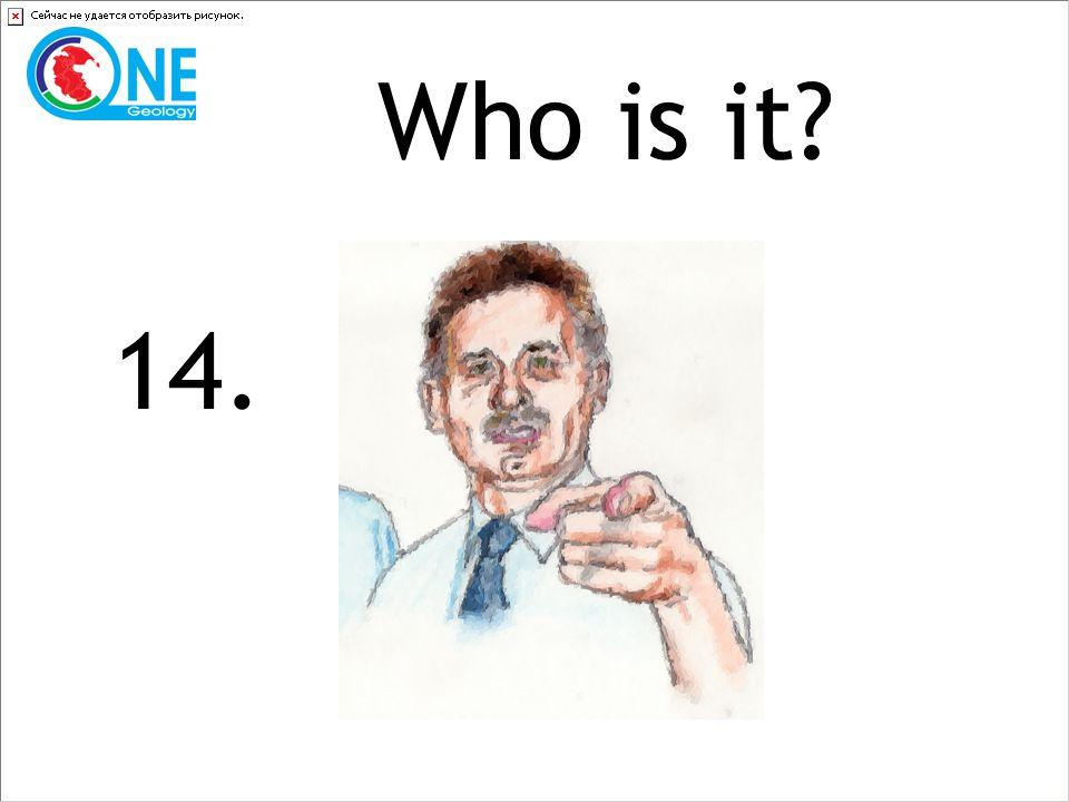 Who is it 14.