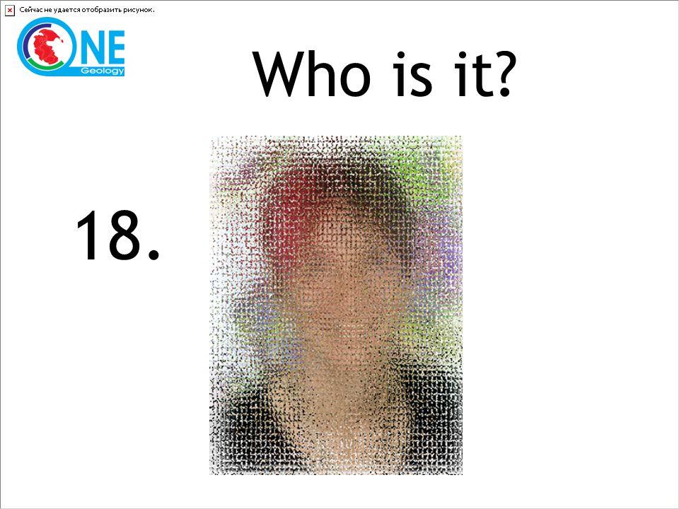 Who is it 18.