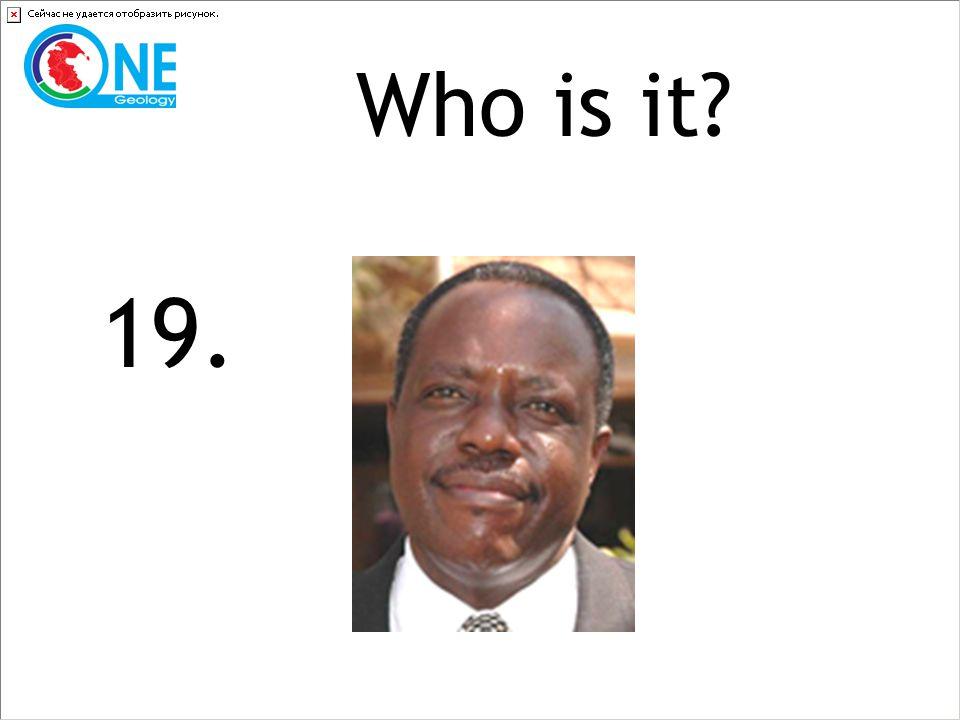 Who is it 19.