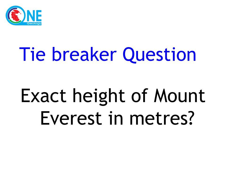 Tie breaker Question Exact height of Mount Everest in metres