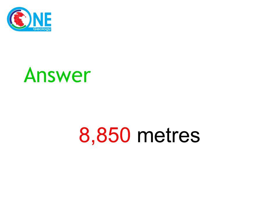 Answer 8,850 metres
