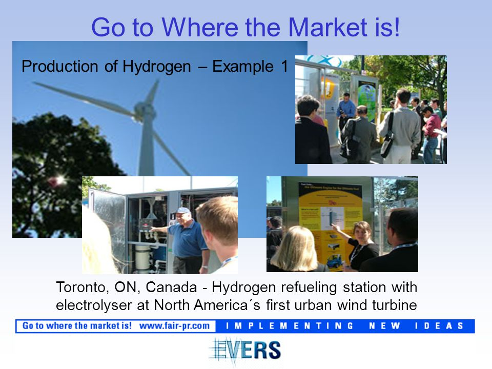 Production of Hydrogen – Example 1 Toronto, ON, Canada - Hydrogen refueling station with electrolyser at North America´s first urban wind turbine