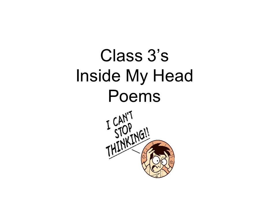 Class 3's Inside My Head Poems