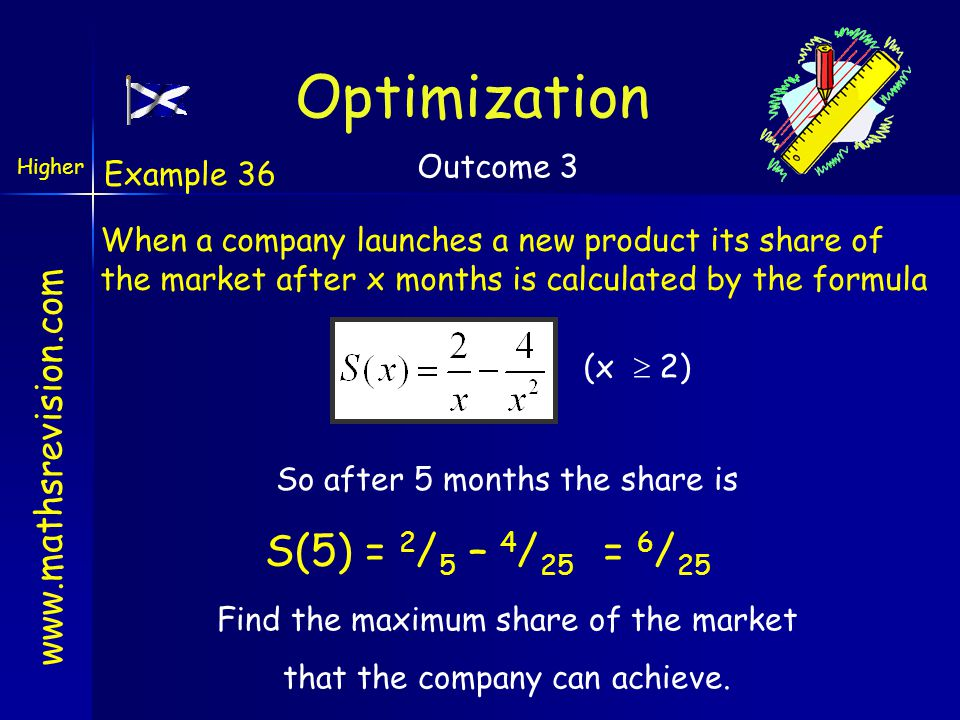 www.mathsrevision.com Example 36 When a company launches a new product its share of the market after x months is calculated by the formula So after 5