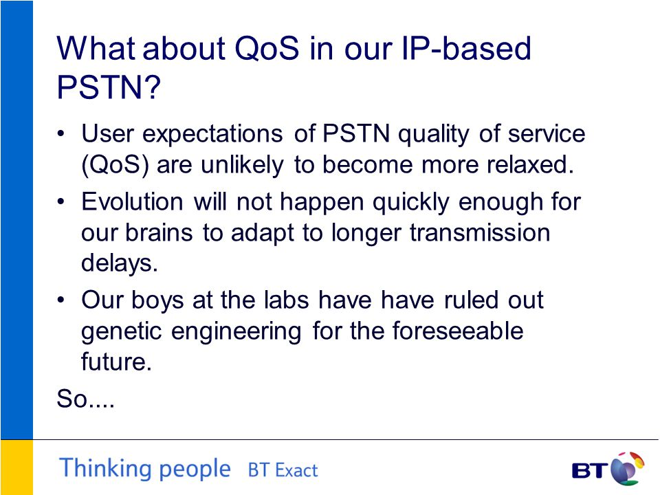 What about QoS in our IP-based PSTN.