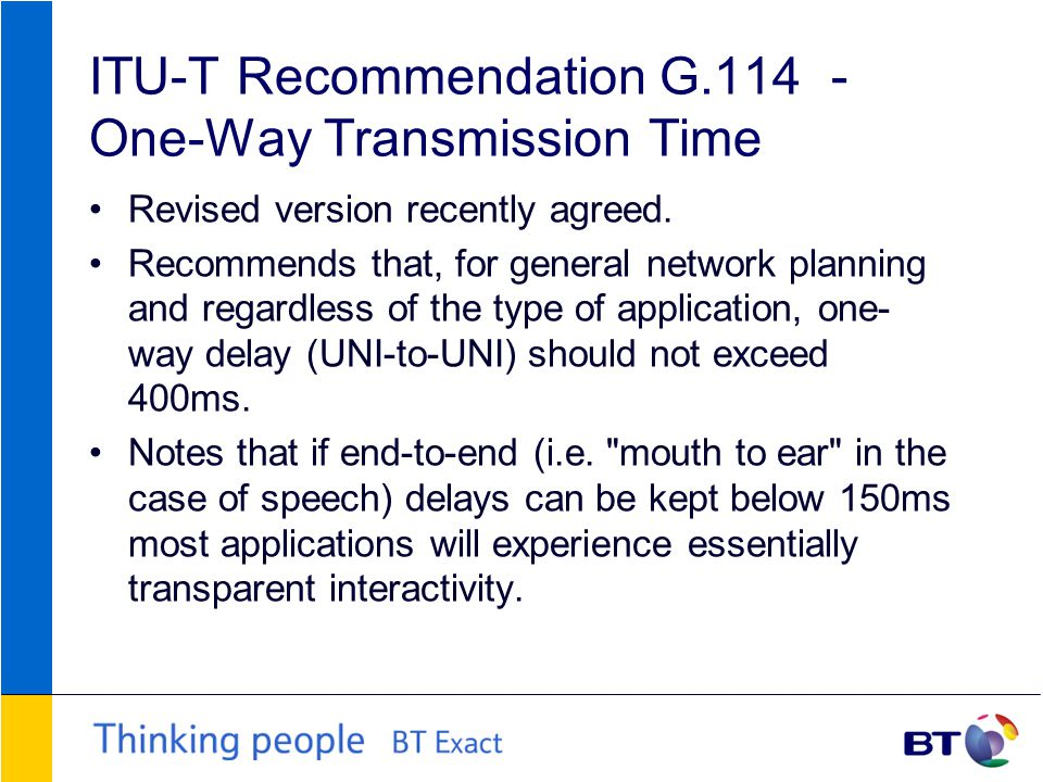 ITU-T Recommendation G One-Way Transmission Time Revised version recently agreed.