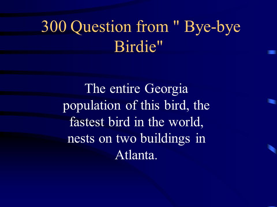 200 Answer from Bye-bye Birdie What is Habitat Loss