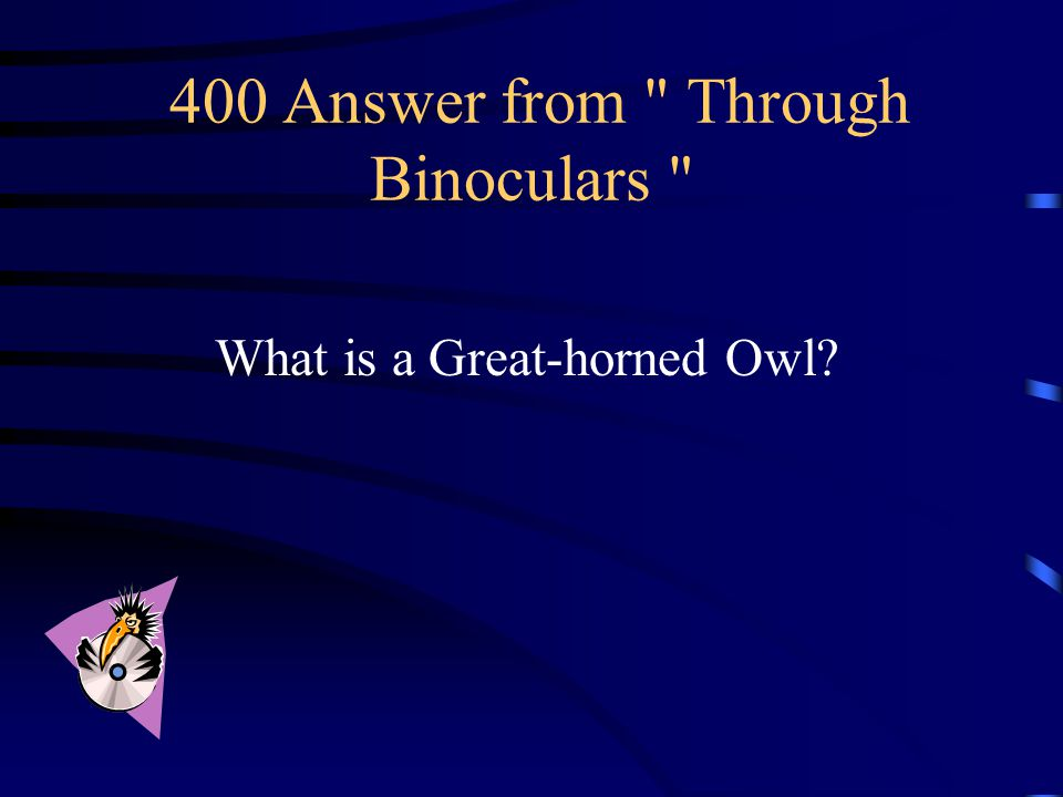 400 Question from Through Binoculars