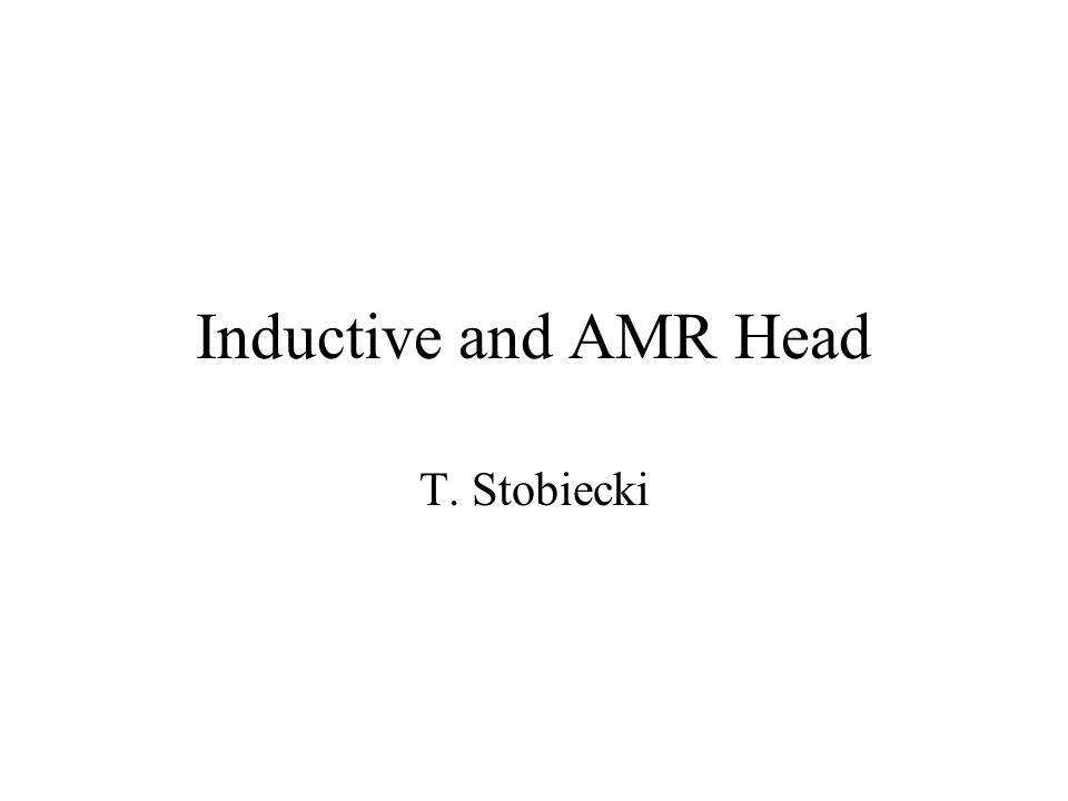 Inductive and AMR Head T. Stobiecki