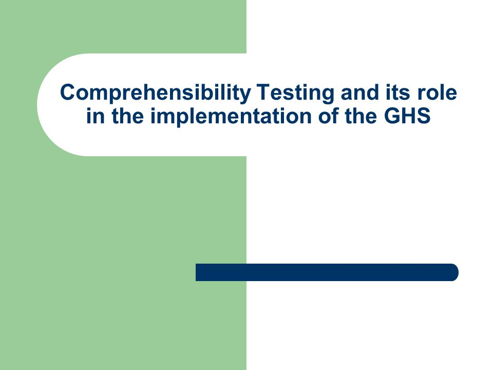 Comprehensibility Testing and its role in the implementation of the GHS