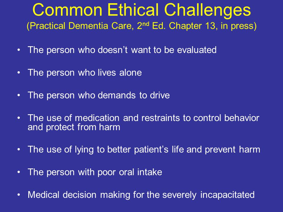 Common Ethical Challenges (Practical Dementia Care, 2 nd Ed.