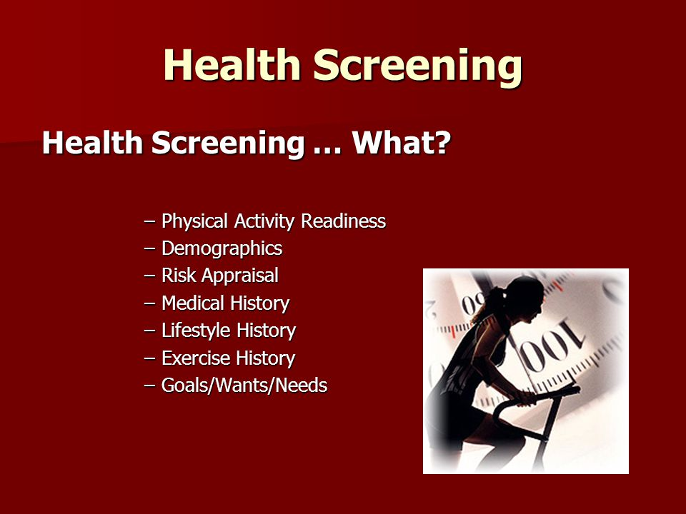 Health Screening Health Screening … What.