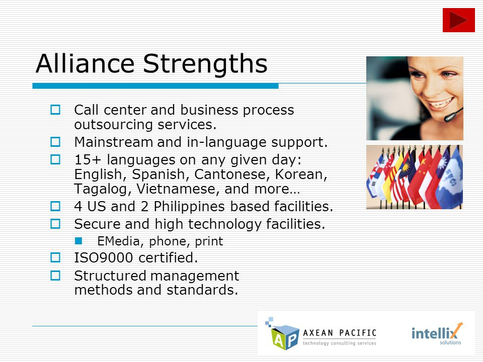 Alliance Strengths  Call center and business process outsourcing services.
