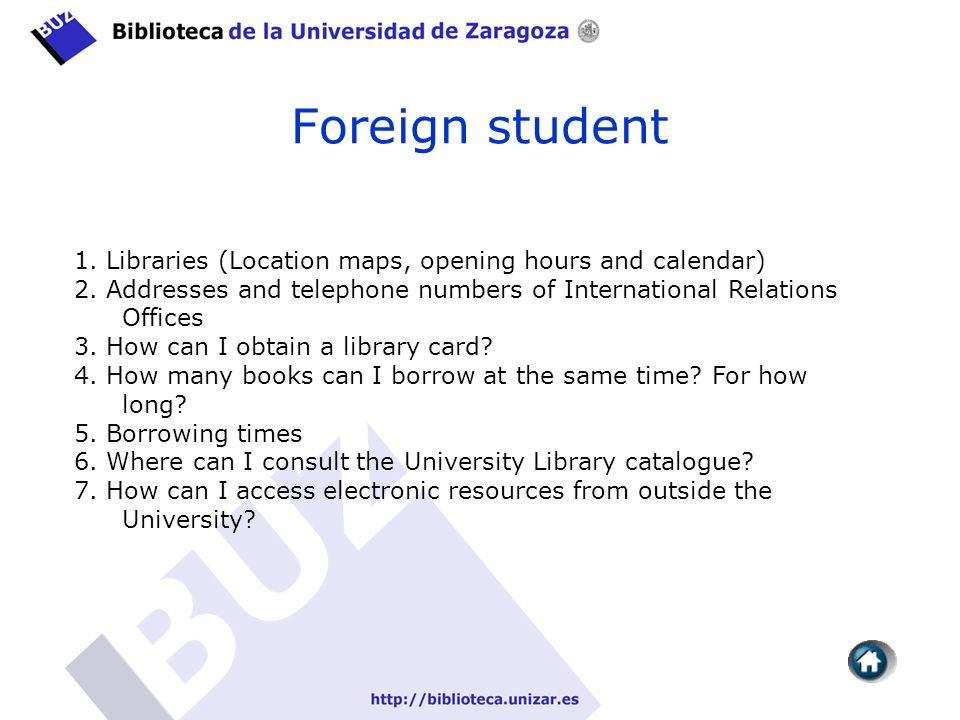 Foreign student 1. Libraries (Location maps, opening hours and calendar) 2.